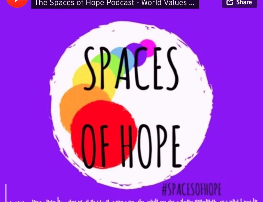 The Spaces of Hope Podcast on World Values Day