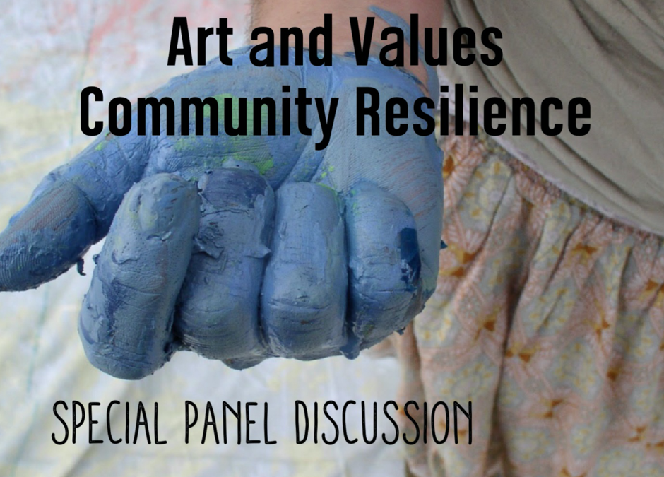 Arts and Values – Community Resilience – Panel Discussion