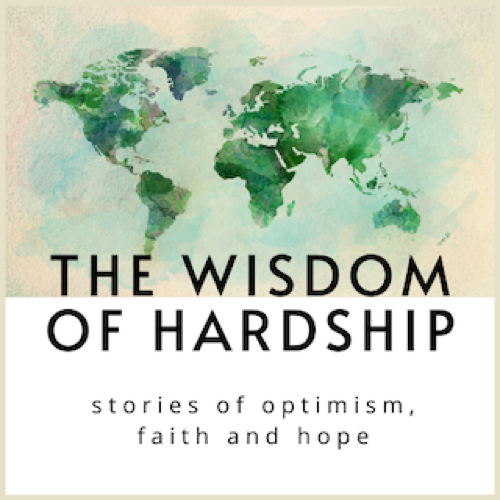 The Wisdom of Hardship: Living our Values with Compassion and Kindness during Challenging Times
