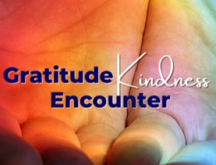 Gratitude + Kindness Encounters